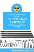 The Complete Guide to the Rubbermaid FastTrack Garage Organization System