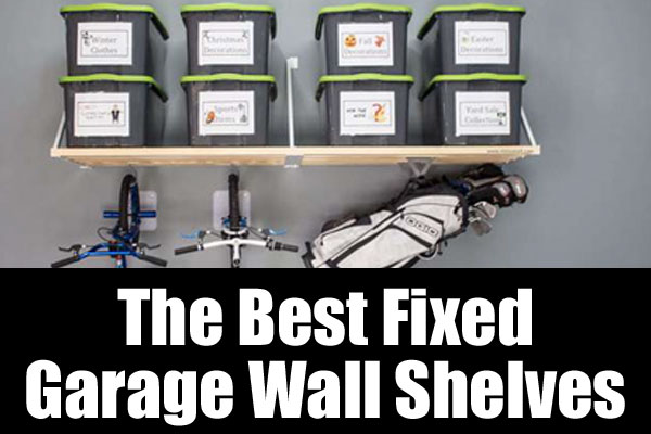 The best fixed garage wall shelves