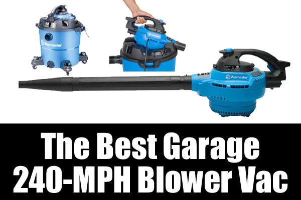 The 240 mph blower garage vacuum