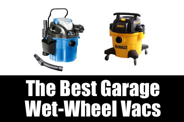 The best garage whet wheeled vacuum cleaners