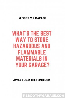 Best way to store hazardous materials in the garage