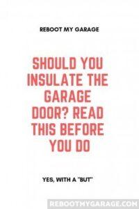 Should you insulate the garage door?