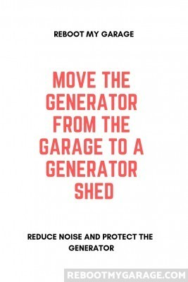 Move the generator from the garage to the generator shed