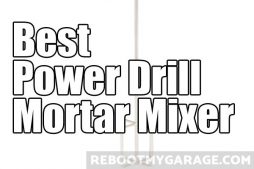 Best power drill mortar mixer