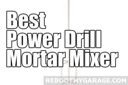 Best power drill mortar mixer