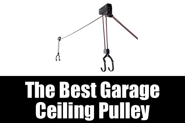 The Best Garage Ceiling Pulley