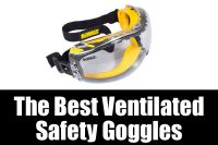 The best ventilated safety goggles