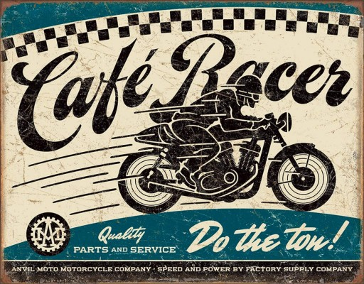 Cafe Racer, Quality Parts and Service Motorcycle, Do the ton! sign