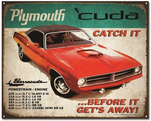 Plymouth Cuda sign, Cat it before it gets away