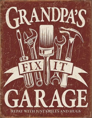"""Grandpa's Fix It Garage: Repay with just smiles and hugs"" sign"
