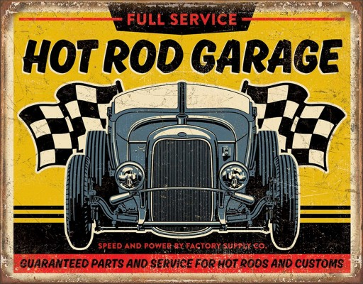 Full Service Hot Rod Garage, Speed and Power by Factory Supplied, Guaranteed Parts and Service for Hot Rods and Customs, sign