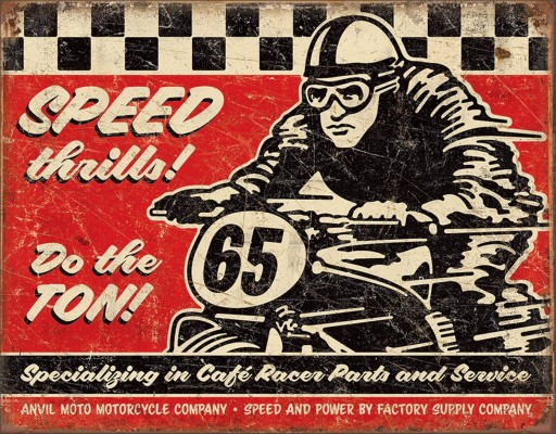Speed trils! Do the Ton! Specializing in Cafe Racer Parts and Service, motorcycles, sign