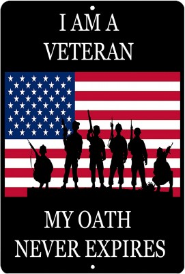 I am a veteran. My oath never expires sign